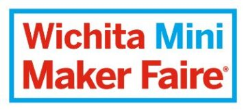 Wichita Mini Maker Faire