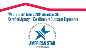 2014 American Star Certified Agency- Excellence in customer service.