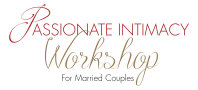 Passionate Intimacy Workshop