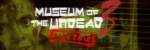 Museum of the Undead 3: