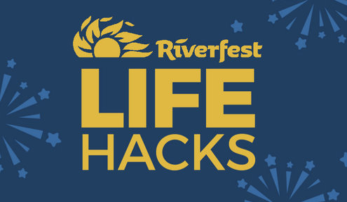 Life Hacks For Riverfest 2019
