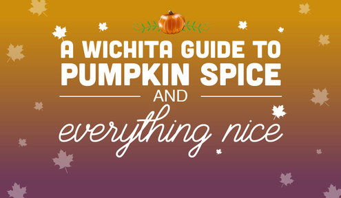 A Wichita Guide to Pumpkin Spice and Everything Nice