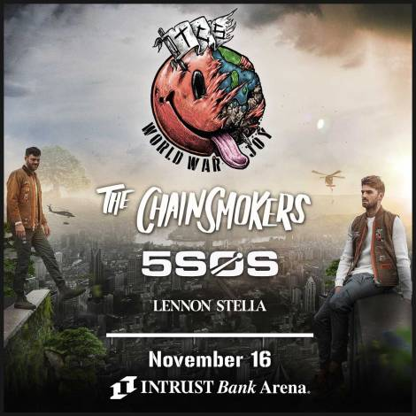 "Chainsmokers Coming to INTRUST Bank Arena on their ""World War Joy"" Tour"